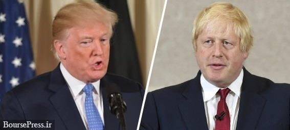 گزارش ترامپ از آخرین وضعیت جسمی نخست وزیر انگلیس : بهتر است